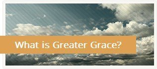 What is Greater Grace?